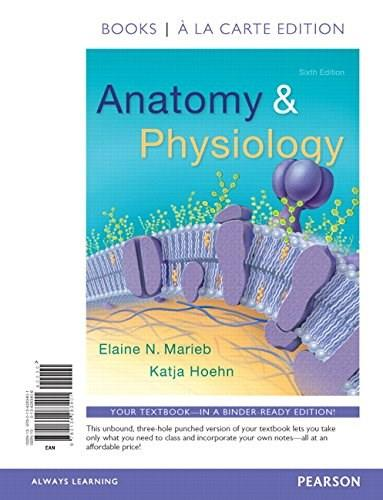 Anatomy and Physiology, by Marieb, 6th a la Carte Edition 9780134283401