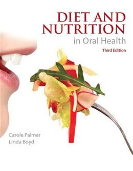 Diet and Nutrition in Oral Health, by Palmer, 3rd Edition 9780134296722