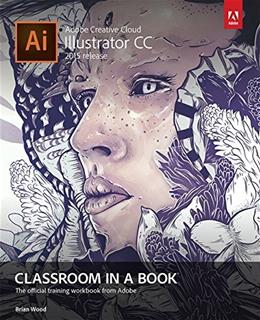 Adobe Illustrator CC Classroom in a Book, by Wood PKG 9780134308111