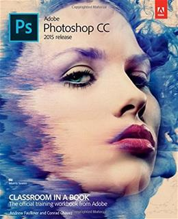 Adobe Photoshop CC Classroom in a Book (2015 release) PKG 9780134308135
