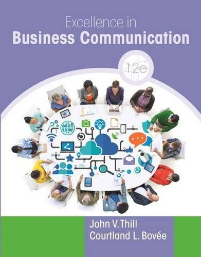 Excellence in Business Communication, by Thill, 12th Edition 9780134319056