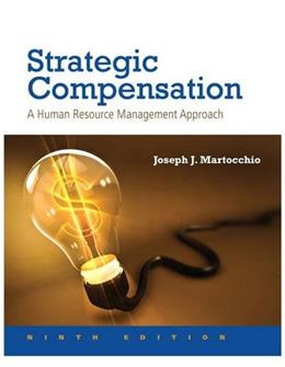 Strategic Compensation: A Human Resource Management Approach 9 9780134320540