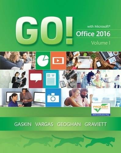 GO! with Office 2016, by Gaskin, Volume 1 9780134320779