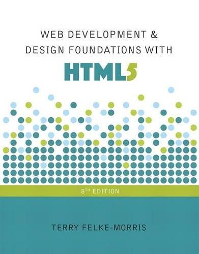 Web Development and Design Foundations with HTML5, by Feke-Morris, 8th Edition 8 PKG 9780134322759