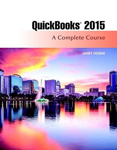 QuickBooks 2015: A Complete Course, by Horne, 16th Edition 16 PKG 9780134325903