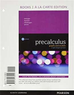 Precalculus: Graphs and Models, A Right Triangle Approach, Books a la Carte Edition plus MyMathLab with Pearson eText -- Access Card Package (6th Edition) 9780134379968