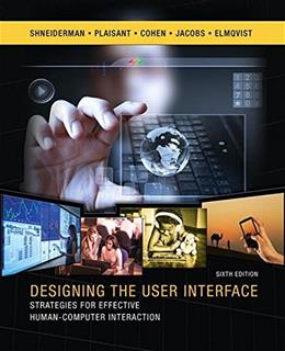 Designing the User Interface: Strategies for Effective Human-Computer Interaction, by Shneiderman, 6th Edition 9780134380384