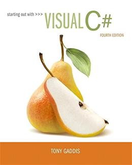 Starting out with Visual C# (4th Edition) 9780134382609