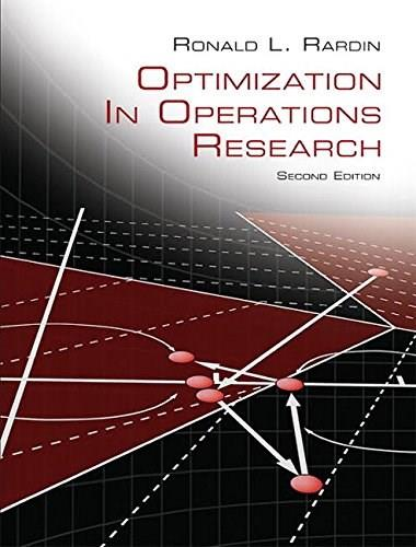 Optimization in Operations Research, by Rardin, 2nd Edition 9780134384559