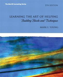 Learning the Art of Helping: Building Blocks and Techniques, by Young, 5th Edition 5 PKG 9780134391076