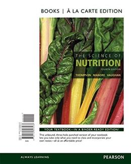 The Science of Nutrition, Books a la Carte Edition (4th Edition) 9780134393438