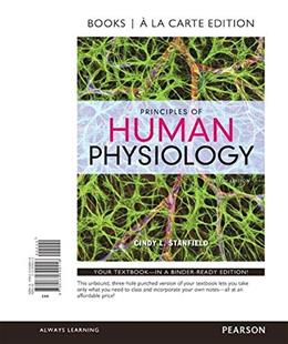 Principles of Human Physiology, by Stanfield, 6th Edition 9780134399416