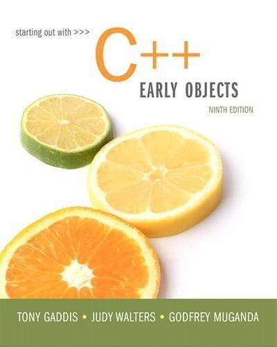 Starting Out with C++: Early Objects (9th Edition) 9780134400242
