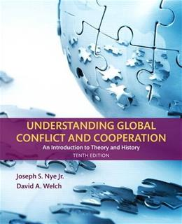 Understanding Global Conflict and Cooperation: An Introduction to Theory and History, by Nye, 10th Edition 9780134403168