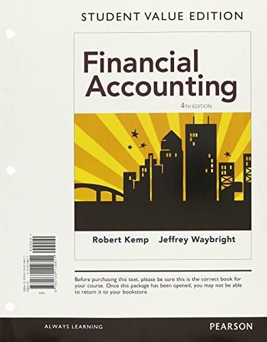 Financial Accounting, by Kemp, 4th Student Value Edition 4 PKG 9780134417356