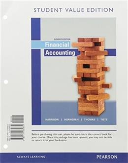 Financial Accounting, Student Value Edition Plus MyAccountingLab with Pearson eText -- Access Card Package (11th Edition) 9780134417363
