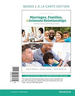 Marriages, Families and Intimate Relationships, Book a La Carte Edition (4th Edition) 9780134423944