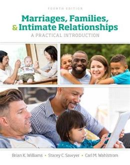 Marriages, Families, and Intimate Relationships, by Williams, 4th Edition 9780134426686