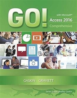 GO! with Microsoft Access 2016 Comprehensive, by Gaskin 9780134443935