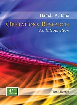 Operations Research: An Introduction, by Taha, 10th Edition 9780134444017