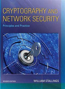 Cryptography and Network Security: Principles and Practice (7th Edition) 9780134444284