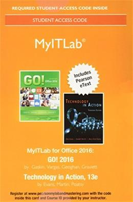 MyITLab with Pearson eText --  Access Card -- for GO! 2016 with Technology In Action 13 PKG 9780134444956