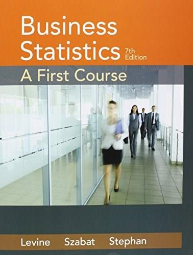 Business Statistics: A First Course , by Levine, 7th Edition 7 PKG 9780134462776
