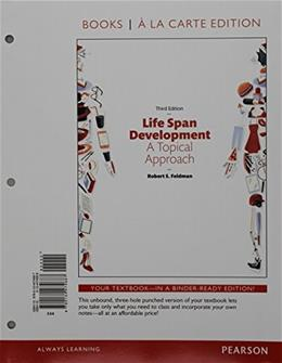 Life Span Development: A Topical Approach, Books a la Carte Edition (3rd Edition) 9780134474687