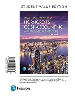 Horngrens Cost Accounting, Student Value Edition (16th Edition) 9780134476032