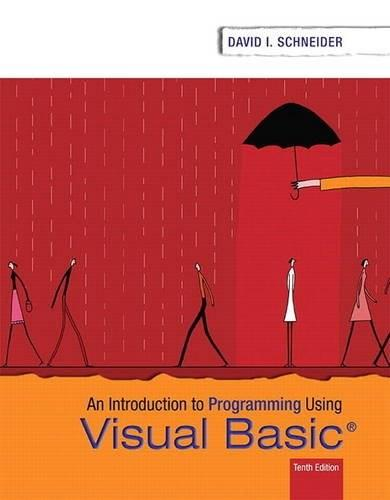 Introduction to Programming Using Visual Basic, by Schneider, 10th Edition 9780134542782