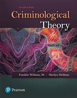Criminological Theory (7th Edition) 9780134558899
