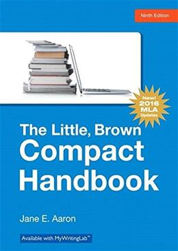Little, Brown Compact Handbook, by Aaron, 9th MLA Update Edition 9780134586342