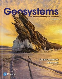 Geosystems: An Introduction to Physical Geography, by Christopherson, 10th Edition 9780134597119