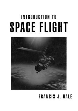 Introduction to Space Flight, by Hale 9780134819129