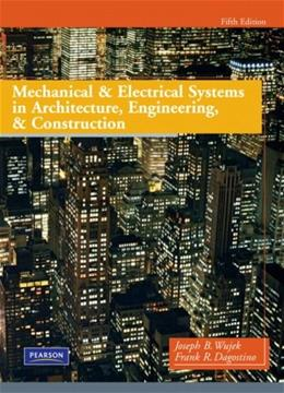 Mechanical and Electrical Systems in Architecture, Engineering and Construction (5th Edition) 9780135000045