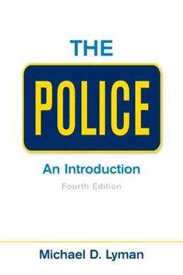 Police: An Introduction, by Lyman, 4th Edition 9780135005668