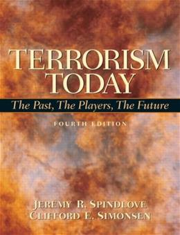 Terrorism Today: The Past, the Players, the Future, by Simonsen, 4th Edition 9780135006375