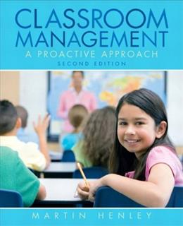 Classroom Management: A Proactive Approach, by Henley, 2nd Edition 9780135010631