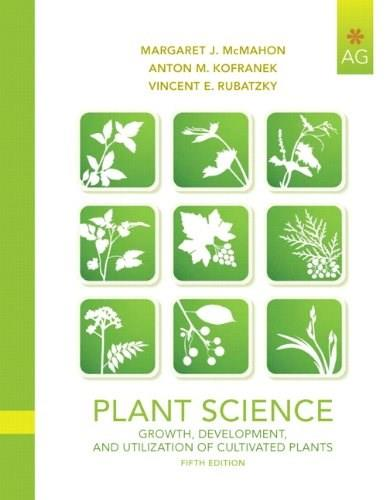 Plant Science: Growth, Development, and Utilization of Cultivated Plants (5th Edition) 9780135014073