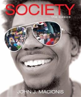 Society: The Basics, by Macionis, 10th Edition 9780135018828