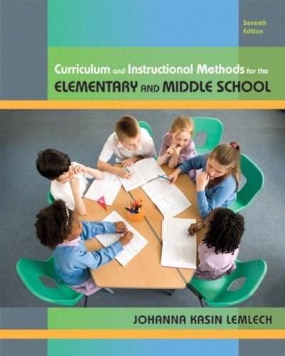 Curriculum and Instructional Methods for the Elementary and Middle School (7th Edition) 9780135020050