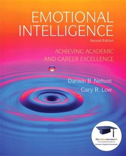 Emotional Intelligence: Achieving Academic and Career Excellence in College and in Life, by Low, 2nd Edition 9780135022993