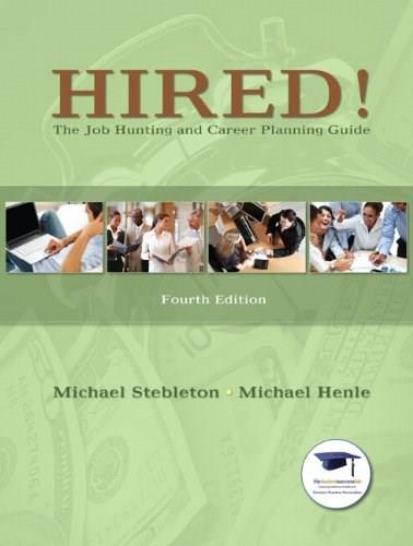 Hired! The Job Hunting and Career Planning Guide, by Stebleton, 4th Edition 9780135023259
