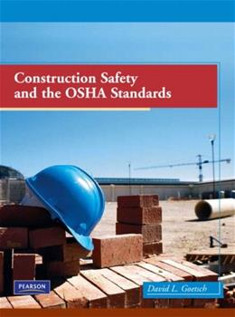 Construction Safety and the OSHA Standards, by Goetsch 9780135026144
