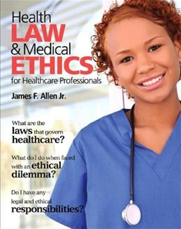 Health Law and Medical Ethics, by Allen 9780135027998