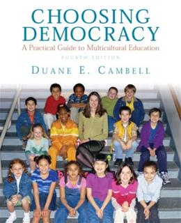 Choosing Democracy: A Practical Guide to Multicultural Education, by Campbell, 4th Edition 9780135034811