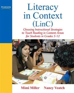 Literacy in Context LinC: Choosing Instructional Strategies to Teach Reading in Content Areas for Students Grades 5-12, by Miller 9780135034842
