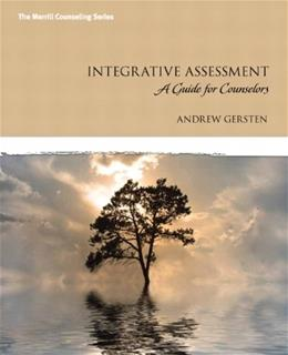 Integrative Assessment: A Guide for Counselors, by Gersten 9780135034859