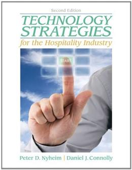 Technology Strategies for the Hospitality Industry, by Nyheim, 2nd Edition 9780135038024