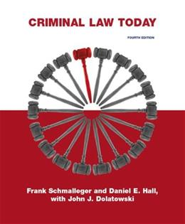 Criminal Law Today, by Schmalleger, 4th Edition 9780135042618